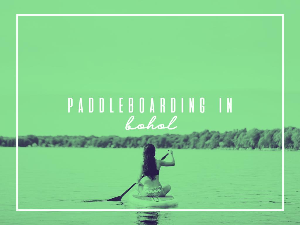 Paddleboarding in Bohol