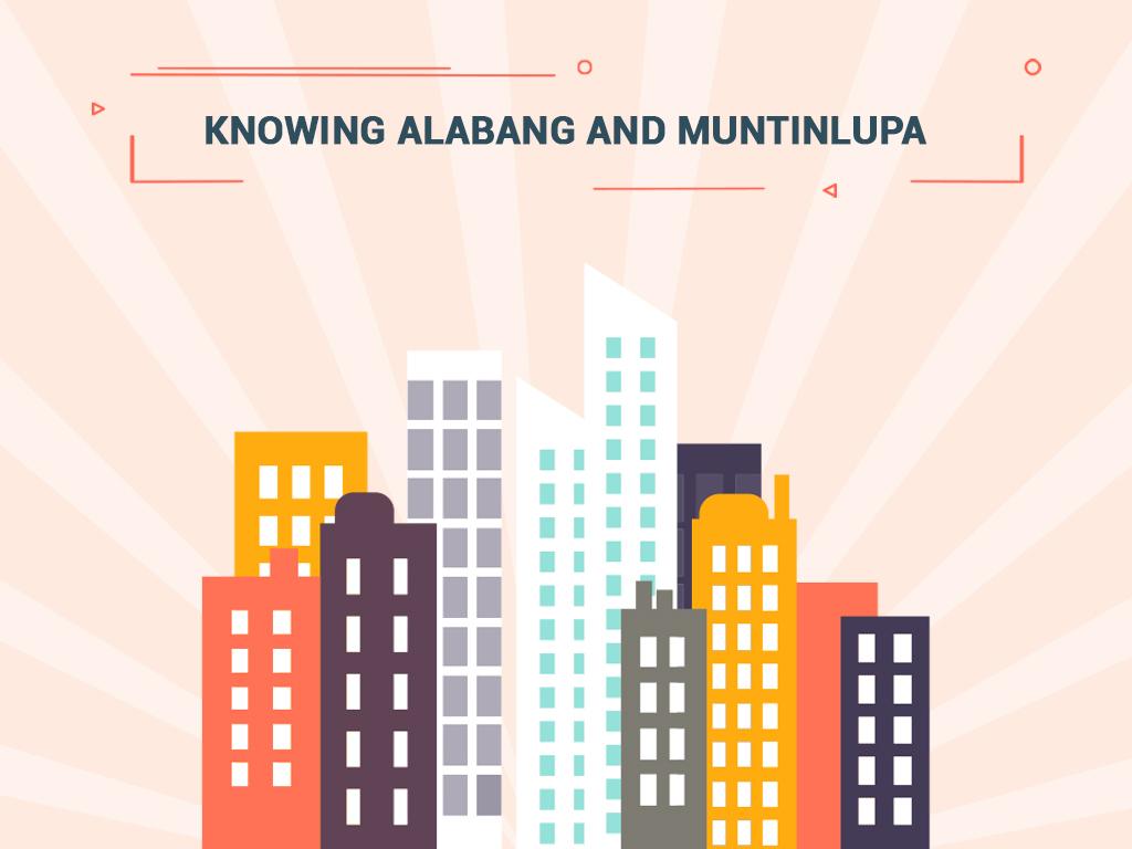 Knowing Alabang and Muntinlupa